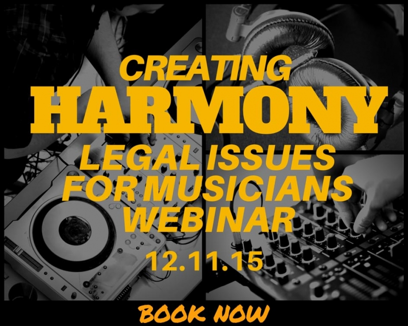 Creating Harmony: Legal Issues for Musicians